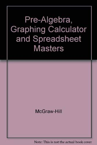 9780078277825: Pre-Algebra, Graphing Calculator and Spreadsheet Masters