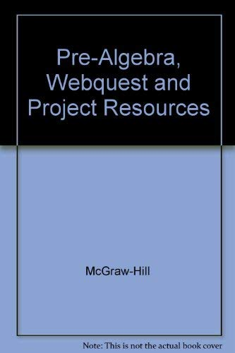 9780078277986: Pre-Algebra, Webquest and Project Resources