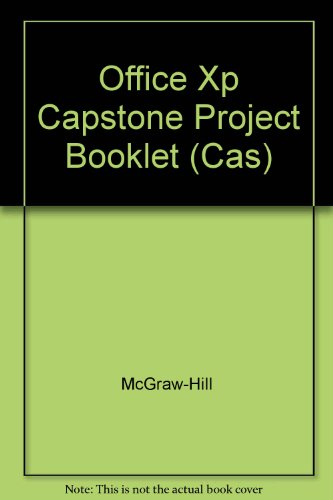 Office Xp Capstone Project Booklet (Cas): McGraw-Hill