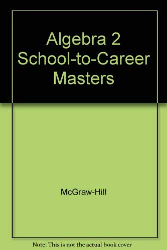 9780078280276: Algebra 2 School-to-Career Masters