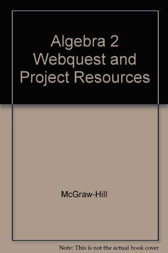 9780078280320: Algebra 2 Webquest and Project Resources