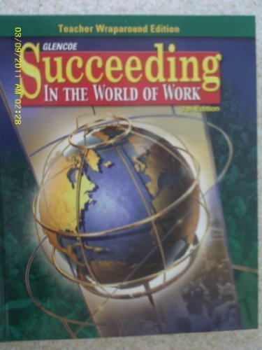 9780078280344: Succeeding in the World of Work, Teacher