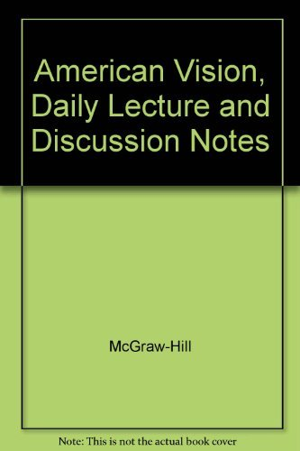 9780078280580: American Vision, Daily Lecture and Discussion Notes