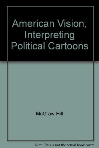 9780078280627: American Vision, Interpreting Political Cartoons