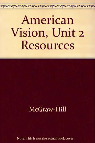 9780078280757: American Vision, Unit 2 Resources