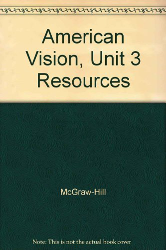 American Vision, Unit 3 Resources: McGraw-Hill