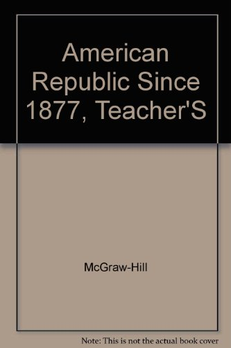 9780078280894: The American Republic Since 1877 Teacher Edition