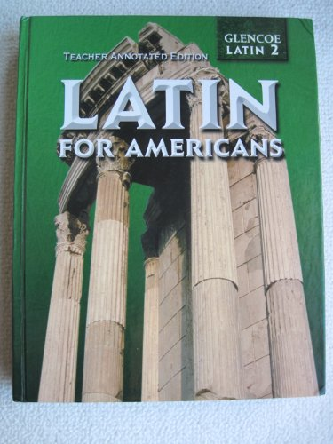 9780078281778: Latin for Americans Teacher Annotated Edition Glencoe Latin 2