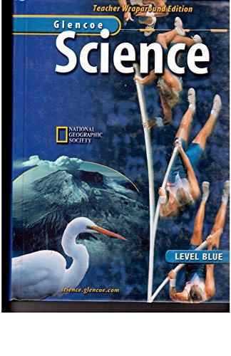 9780078282430: Glencoe Science, Level Blue, Teacher Wraparound Edition