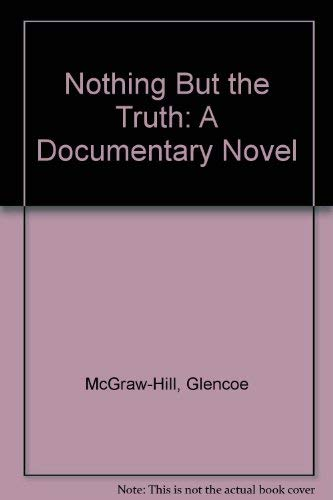 9780078282607: Nothing But the Truth: A Documentary Novel
