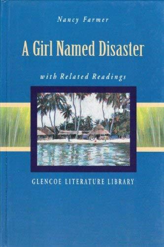 A Girl Named Disaster (Glencoe Literature Library): Nancy Farmer