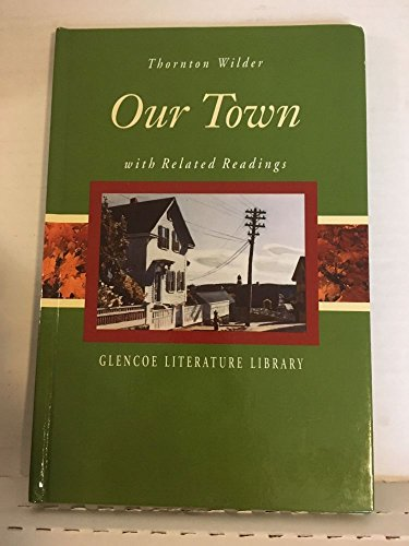 9780078284083: Our Town with Related Readings - Glencoe Literature Library