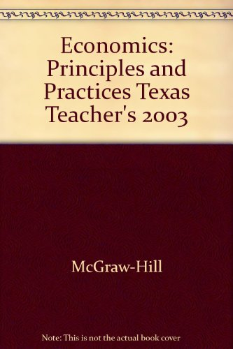 9780078285639: Economics: Principles and Practices Texas Teacher's 2003