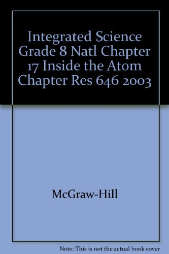 9780078287121: Integrated Science Grade 8 Natl Chapter 17 Inside the Atom Chapter Res 646 2003