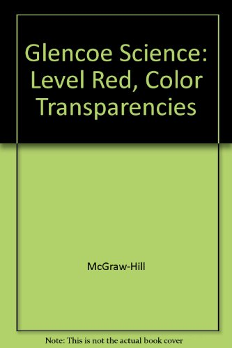 Glencoe Science: Level Red, Color Transparencies: McGraw-Hill