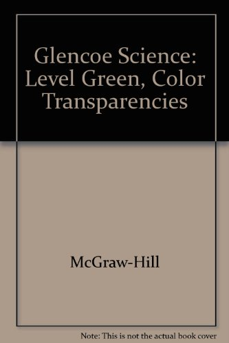 Glencoe Science, Level Green: Color Transparencies (2002 Copyright): Staff