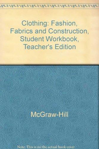 9780078290091: Clothing Fashion, Fabrics & Construction Teacher Resource Guide (Student Workbook Teacher Annotated Edition)