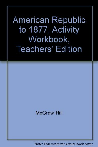 9780078291456: Activity Workbook Teacher Annotated Edition (Glencoe The American Republic to 1877)