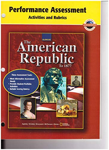 9780078291470: American Republic to 1877,Performance Assessment Activities and Rubrics