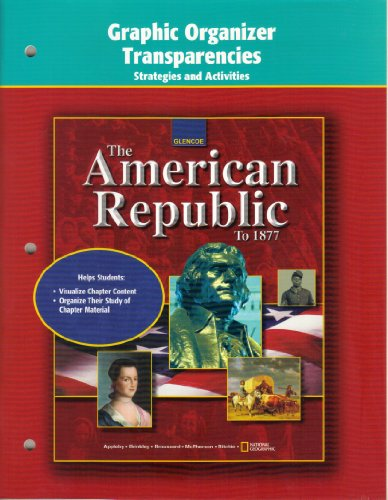 9780078291548: The American Republic to 1877 Graphic Organizer Transparencies Strategies and Activities