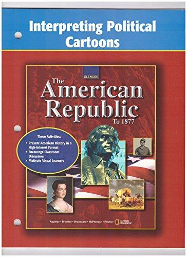 9780078291760: American Republic to 1877, Interpreting Political Cartoons
