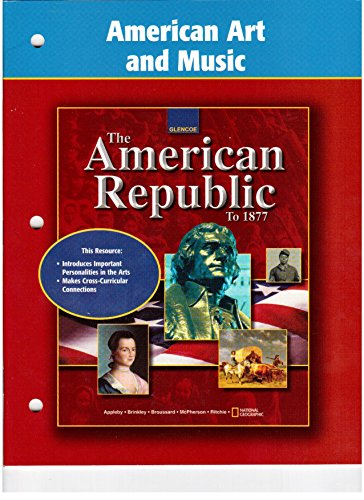 9780078291777: American Republic to 1877, American Art and Music