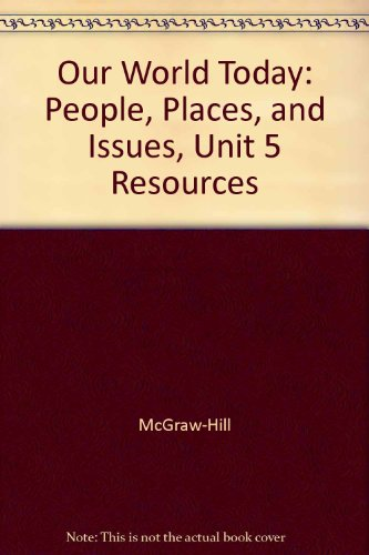 Our World Today: People, Places, and Issues, Unit 5 Resources