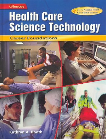 9780078294129: Health Care Science Technology: Career Foundations, Student Edition