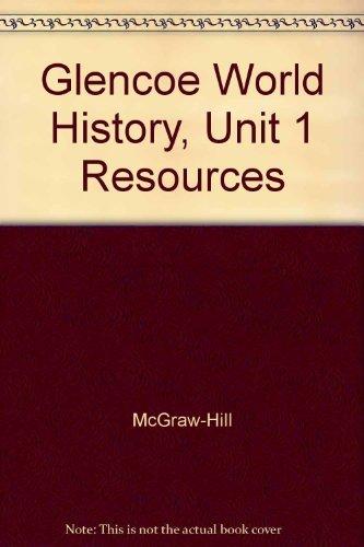 9780078294334: Glencoe World History, Unit 1 Resources