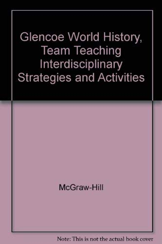 9780078294518: Glencoe World History, Team Teaching Interdisciplinary Strategies and Activities