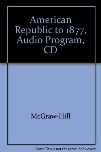 9780078295270: American Republic to 1877, Audio Program, CD