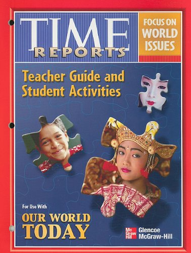 9780078295386: Time Reports: Focus on World Issues: Teacher Guide and Student Activites for Use with Our World Today