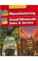 9780078297106: Succeeding In The World Of Work, Career Cluster, Manufacturing; Retail/Wholesale Sales and Service (SUCCEEDING IN THE WOW)
