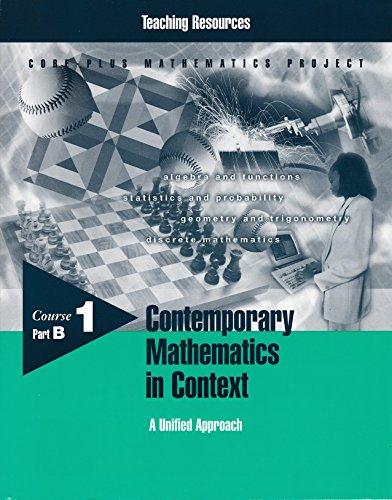 Contemporary Mathematics in Context, Course 1 Part B ~ A Unified Apporach {Core-Plus Mathematics ...