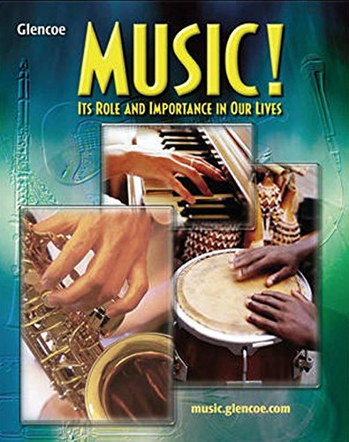 9780078297564: Music! Its Role and Importance In Our Lives, Student Edition