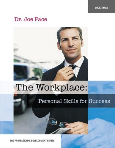 9780078298301: Professional Development Series Book 3 the Workplace: Personal Skills for Success: The Workplace: Personal Skills for Success (Professional Development (Career Education))
