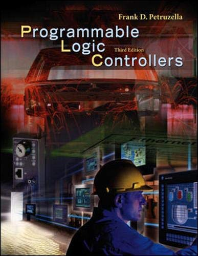Programmable Logic Controllers, Third Edition: Petruzella, Frank