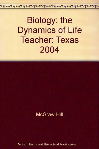 9780078299032: Biology. The Dynamics of Life. Complete Coverage of Grade 10 and Grade 11 TAKS. Texas Teacher Wraparound Edition.