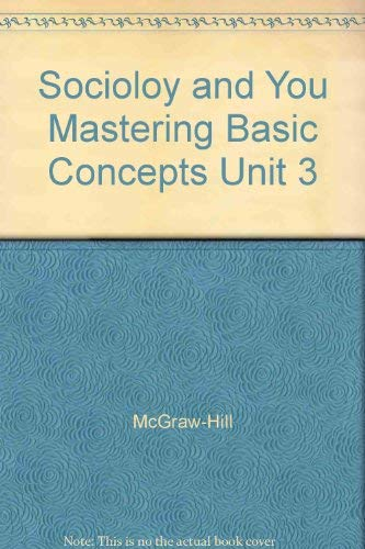 9780078299124: Unit 3 Mastering Basic Concepts to Accompany (Sociology and You)
