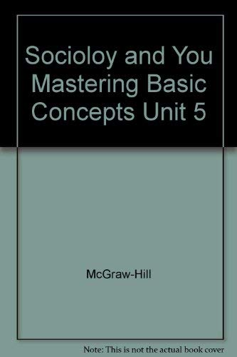 9780078299148: Sociology and You: Mastering Basic Concepts Unit 5