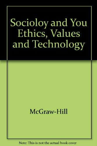 9780078299193: Ethics, Values, And Technology Primary Source Readings to Accompany (Sociology and You)