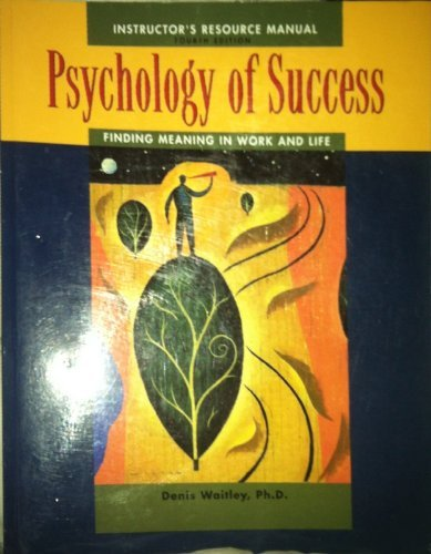 9780078299773: Instructor's Resource Manual to Accompany Psychology of Success: Finding Meaning in Work and Life