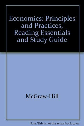 9780078300981: Economics: Principles and Practices, Reading Essentials and Study Guide
