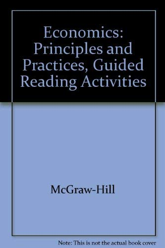 9780078301001: Economics: Principles and Practices
