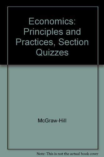 9780078301018: Glencoe Economics Principles & Practices (Section Quizzes)