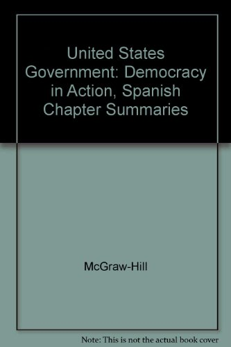 9780078301223: United States Government: Democracy in Action, Spanish Chapter Summaries