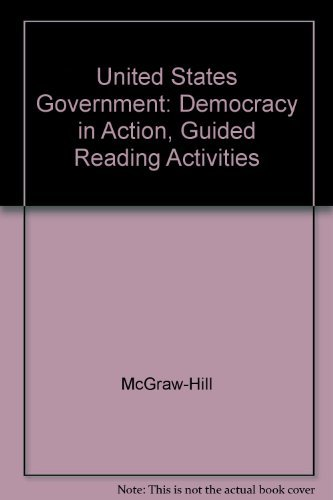 9780078301285: United States Government: Democracy in Action, Guided Reading Activities