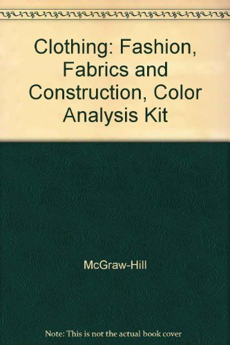 9780078305276: Clothing: Fashion, Fabrics and Construction, Color Analysis Kit