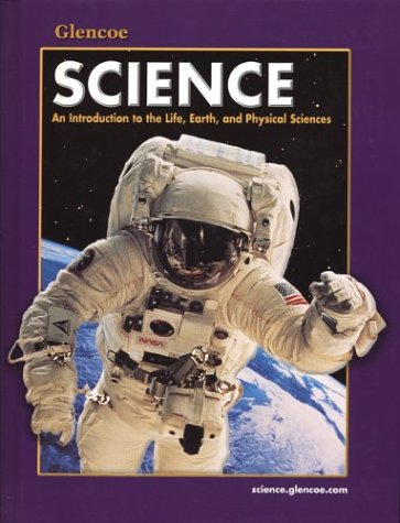 9780078306167: Glencoe Science: An Introduction to the Life, Earth and Physical Sciences, Student Edition