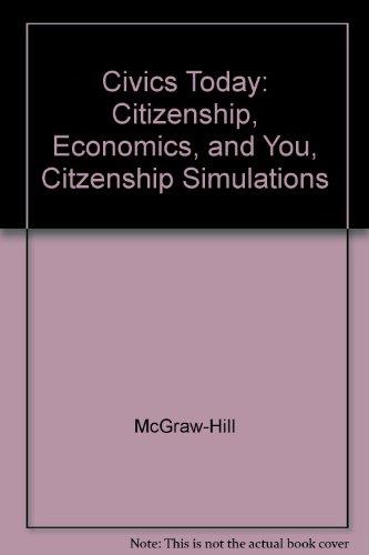 9780078307737: Civics Today: Citizenship, Economics, and You, Citzenship Simulations